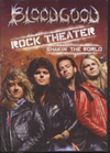 Bloodgood - Rock Theater - Shaking The World DVD