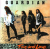 Guardian fire and love great melodic hardrock with catchy hooks and some of the best metal ballads ever!